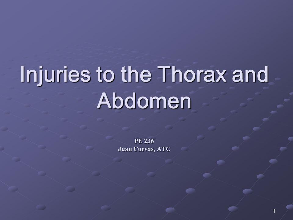 1 Injuries to the Thorax and Abdomen PE 236 Juan Cuevas, ATC