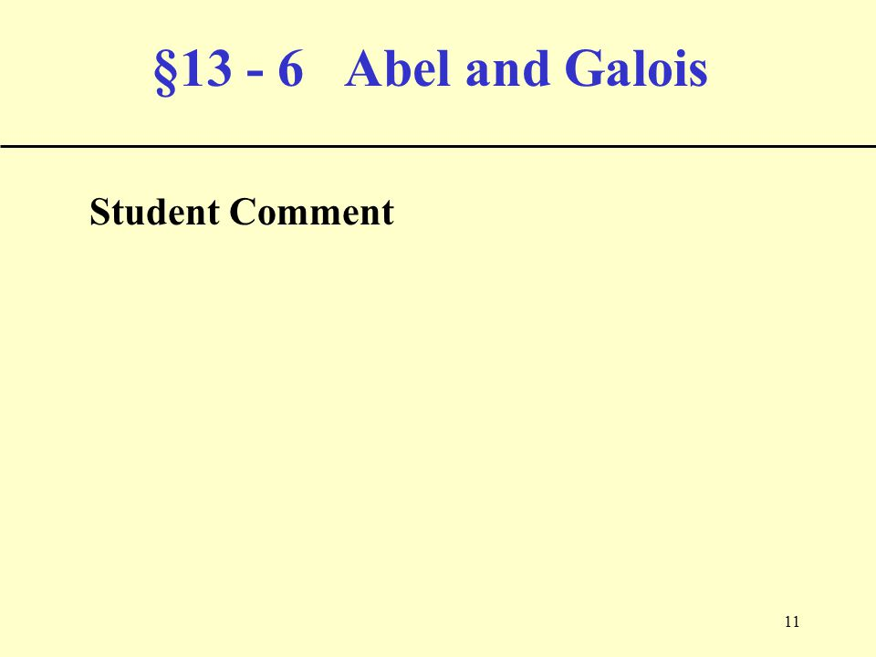 11 §13 - 6 Abel and Galois Student Comment