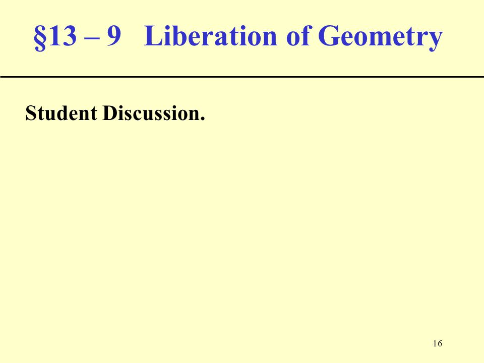 16 §13 – 9 Liberation of Geometry Student Discussion.
