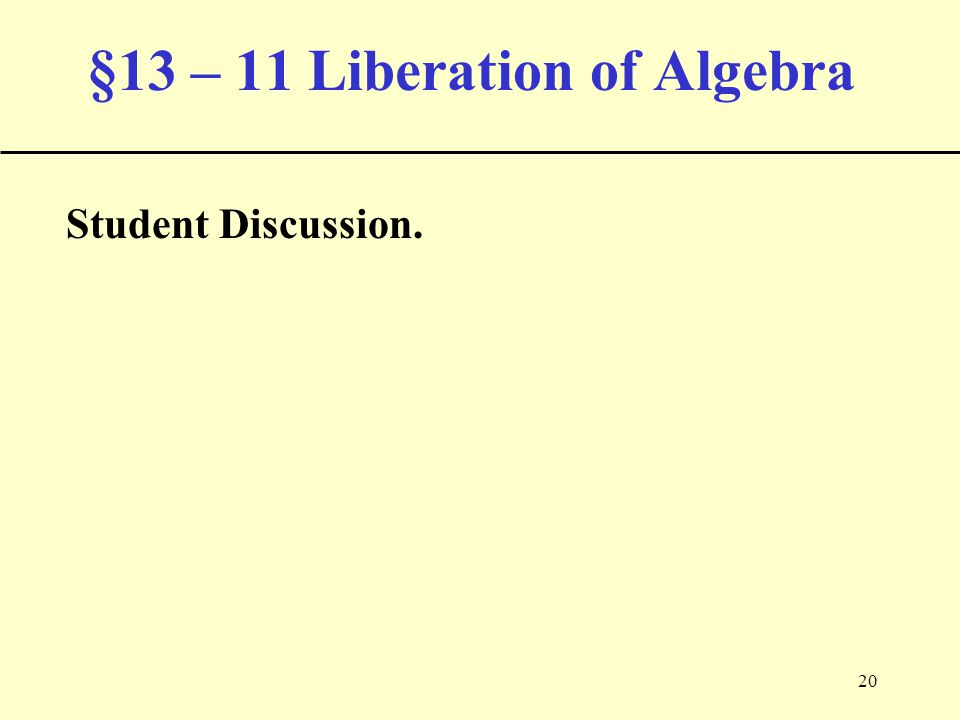 20 §13 – 11 Liberation of Algebra Student Discussion.