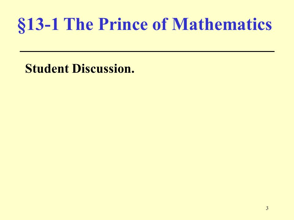 3 §13-1 The Prince of Mathematics Student Discussion.