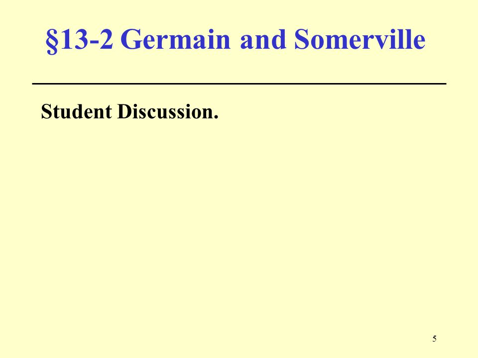 5 §13-2 Germain and Somerville Student Discussion.