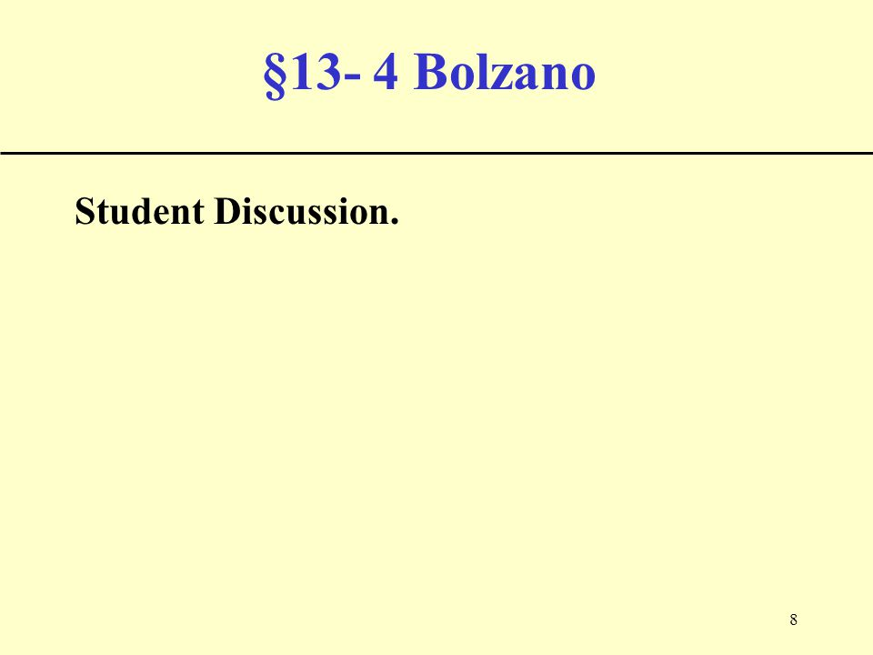 8 §13- 4 Bolzano Student Discussion.