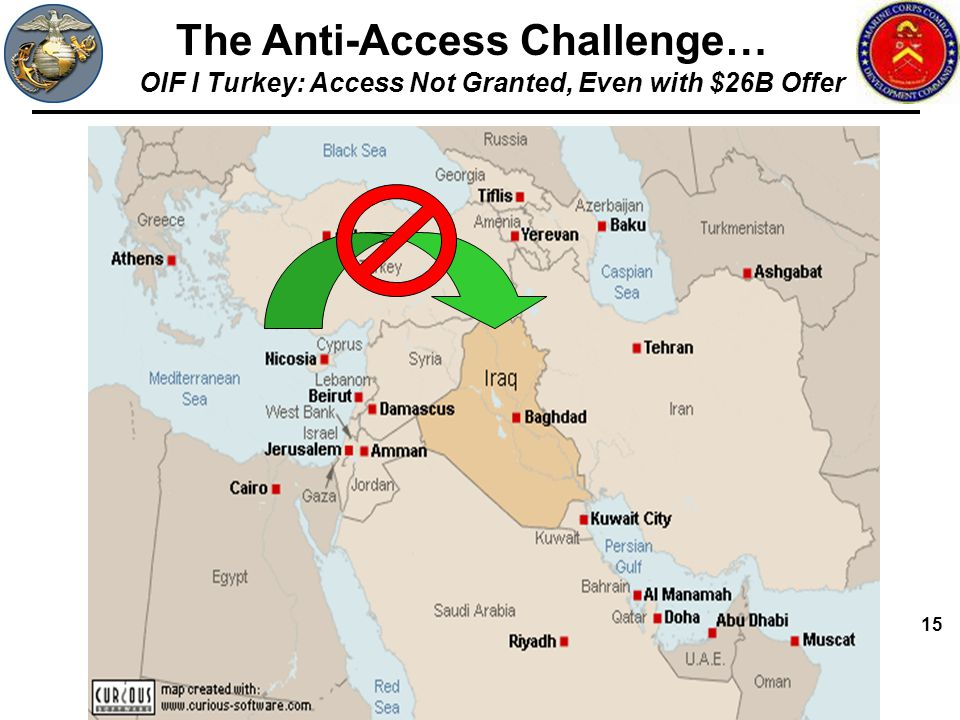 15 The Anti-Access Challenge… OIF I Turkey: Access Not Granted, Even with $26B Offer