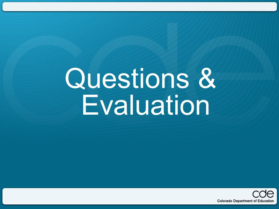 Questions & Evaluation