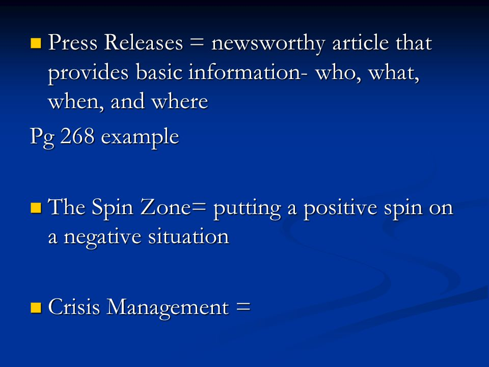 Press Releases = newsworthy article that provides basic information- who, what, when, and where Press Releases = newsworthy article that provides basi