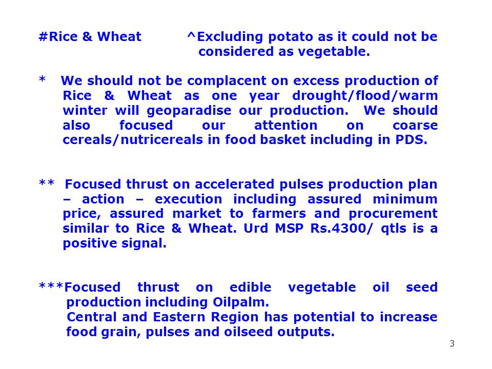 3 #Rice & Wheat ^Excluding potato as it could not be considered as vegetable.