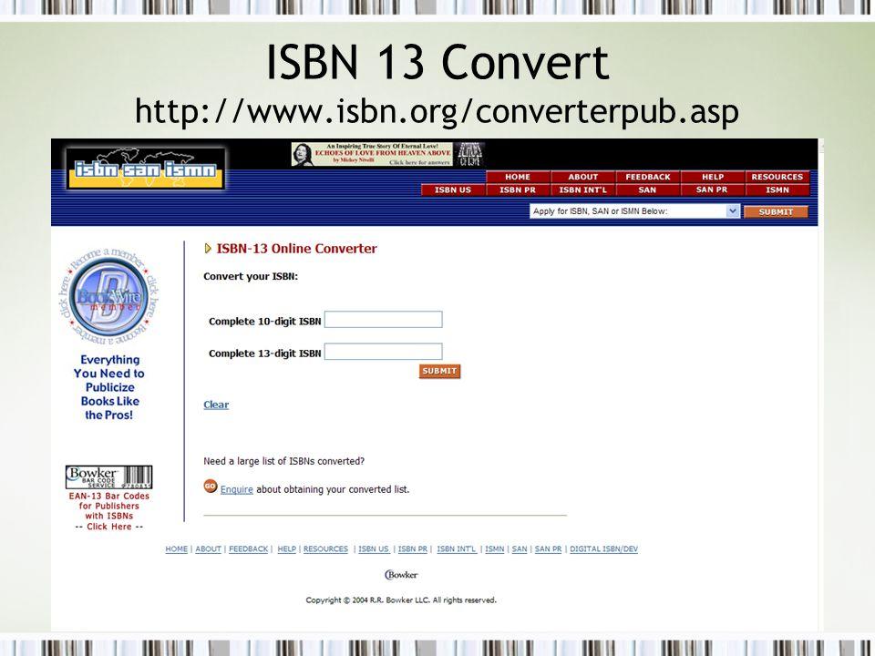 ISBN 13 Convert http://www.isbn.org/converterpub.asp