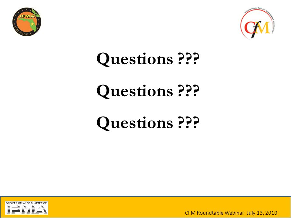 Questions ??? CFM Roundtable Webinar July 13, 2010