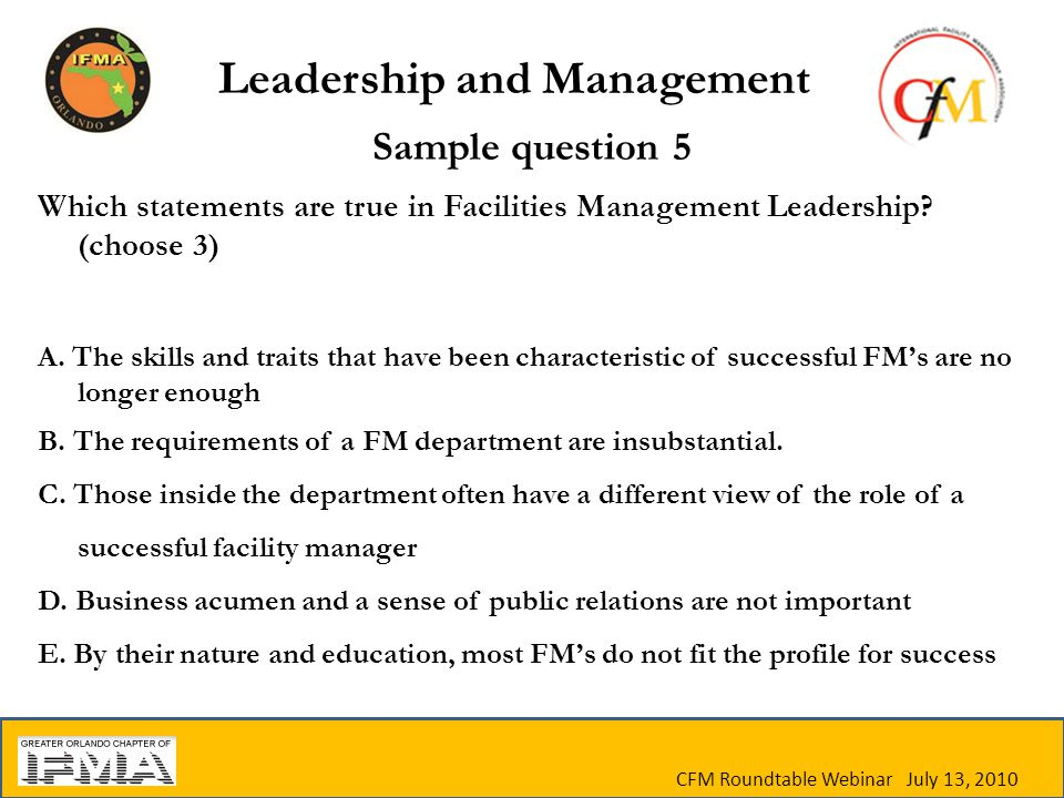 Sample question 5 Which statements are true in Facilities Management Leadership.