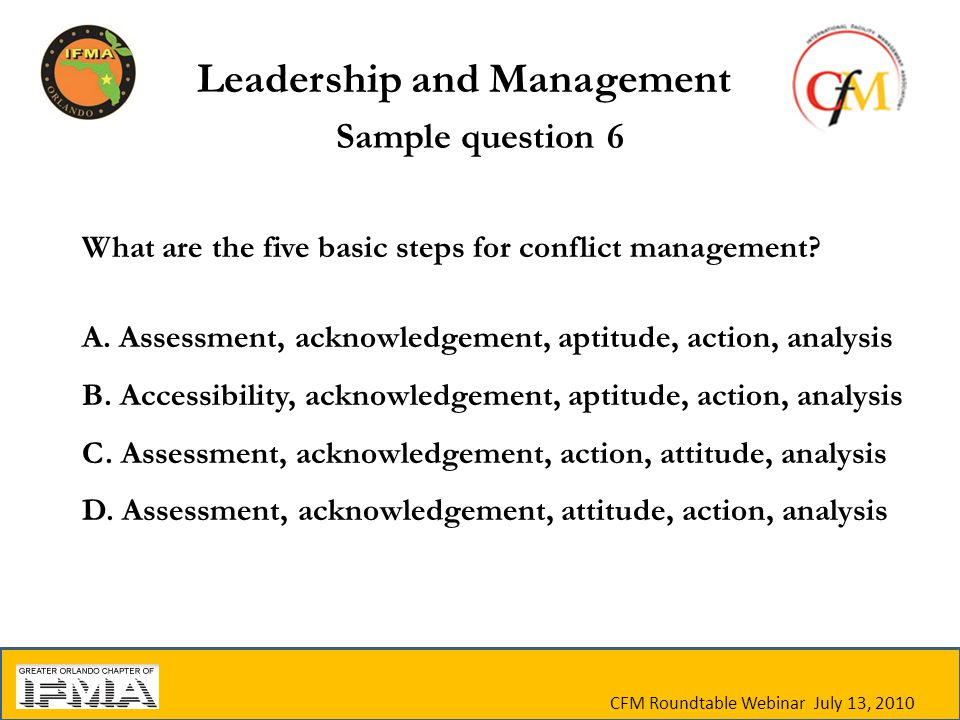 Sample question 6 What are the five basic steps for conflict management.