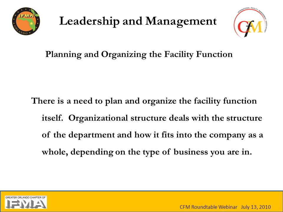 Planning and Organizing the Facility Function There is a need to plan and organize the facility function itself.