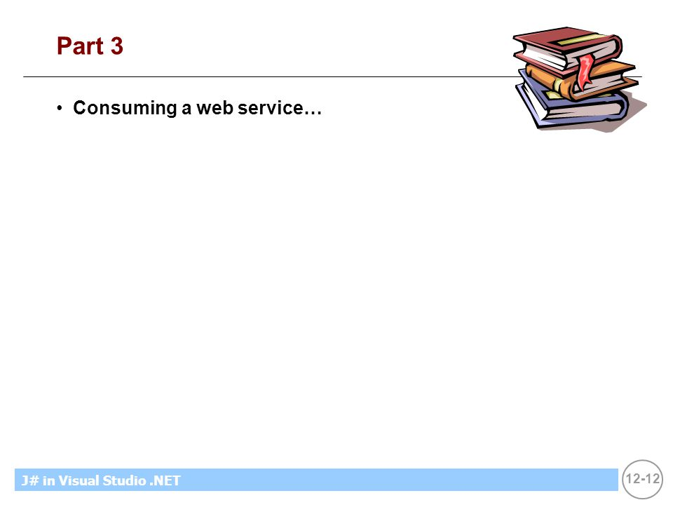 12-12 MicrosoftIntroducing CS using.NETJ# in Visual Studio.NET Part 3 Consuming a web service…