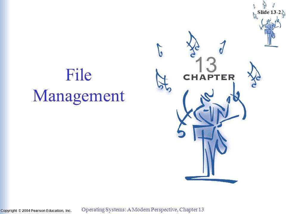 Slide 13-2 Copyright © 2004 Pearson Education, Inc.