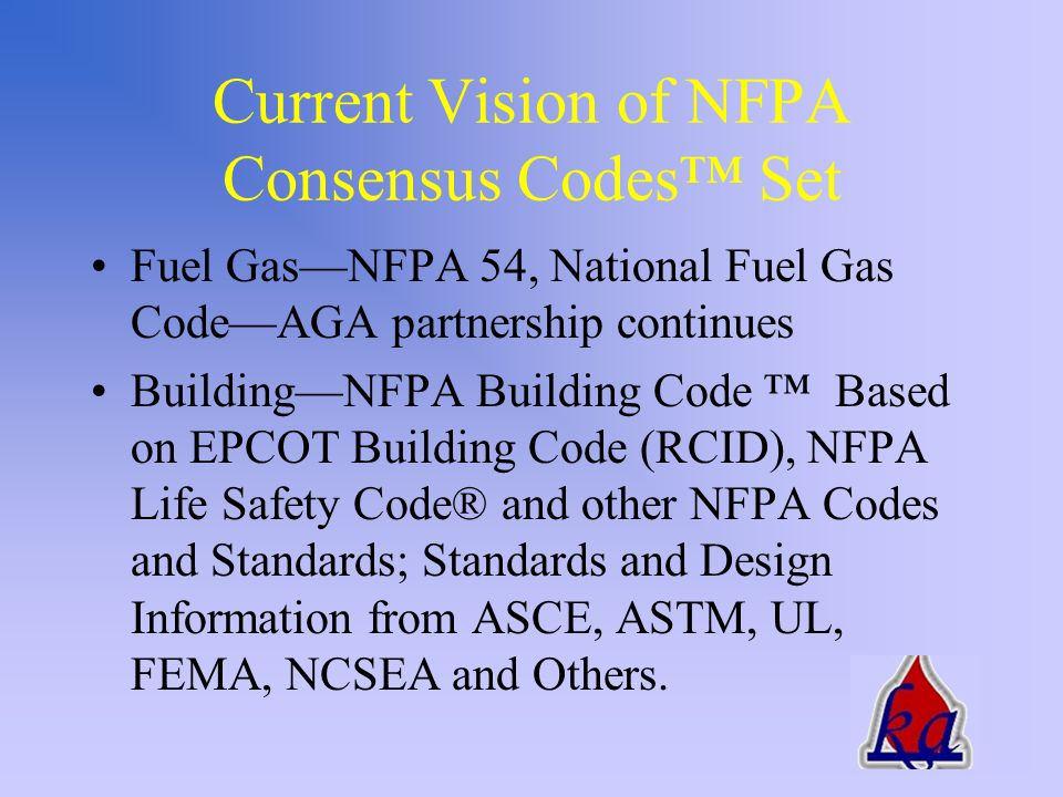Current Vision of NFPA Consensus Codes™ Set Referred to as C3 Codes Fire—NFPA 1, Uniform Fire Code—Harmonized with UFC in 2003 Electrical—NFPA 70, National Electrical Code® Plumbing—Uniform Plumbing Code—processed through NFPA procedures in 2003 Mechanical—Uniform Mechanical Code— processed through NFPA procedures in 2003