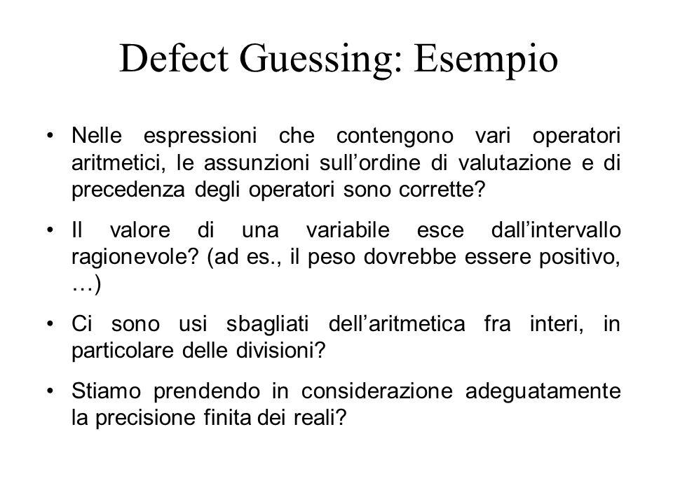 Defect Guessing: Esempio Nelle espressioni che contengono vari operatori aritmetici, le assunzioni sull'ordine di valutazione e di precedenza degli op
