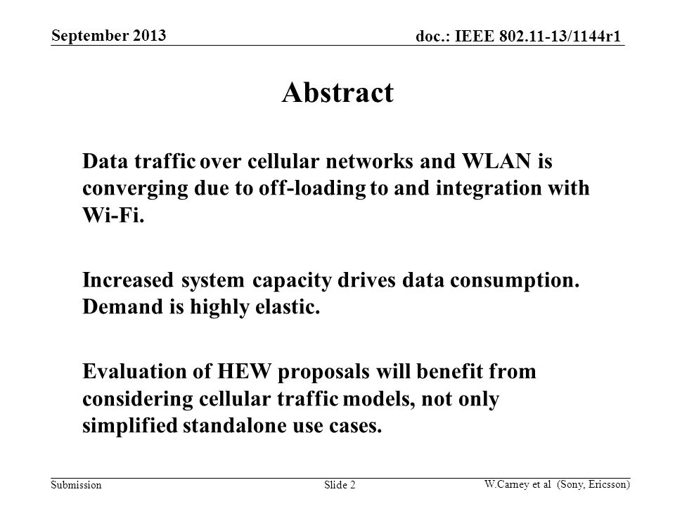 doc.: IEEE 802.11-13/1144r1 Submission W.Carney et al (Sony, Ericsson) Contribution Purpose Establish understanding of what data traffic is flowing through today's cellular networks.