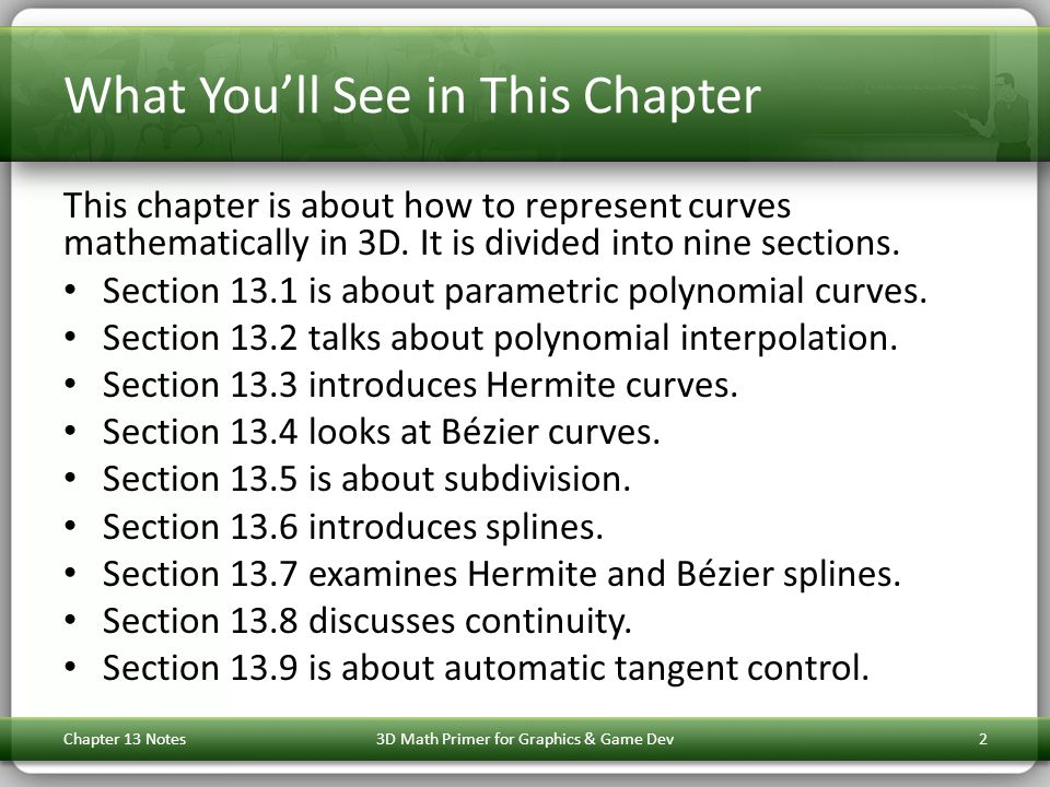 What You'll See in This Chapter This chapter is about how to represent curves mathematically in 3D.