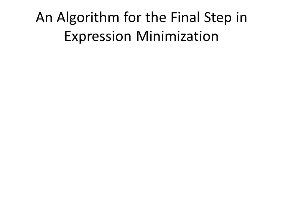 An Algorithm for the Final Step in Expression Minimization