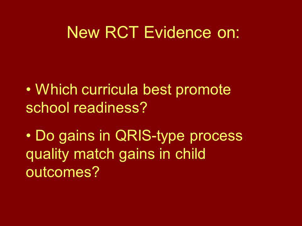 New RCT Evidence on: Which curricula best promote school readiness.