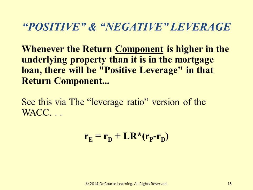 18 Whenever the Return Component is higher in the underlying property than it is in the mortgage loan, there will be Positive Leverage in that Return Component...