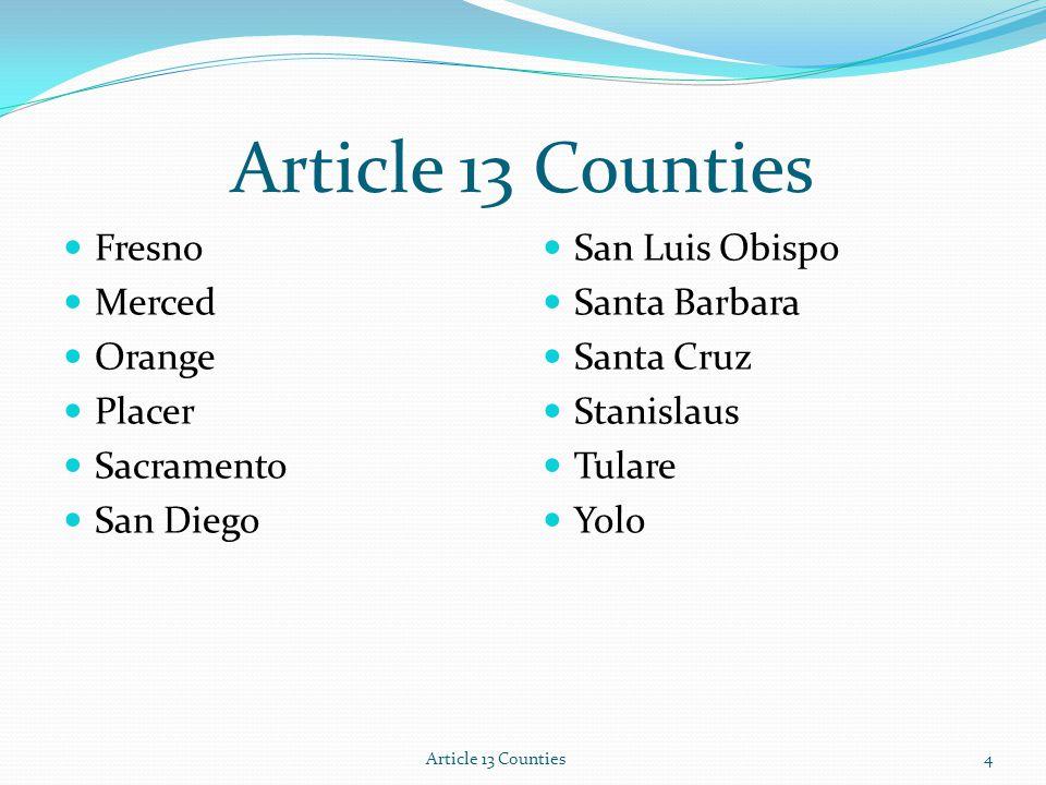 Fresno Merced Orange Placer Sacramento San Diego San Luis Obispo Santa Barbara Santa Cruz Stanislaus Tulare Yolo Article 13 Counties4