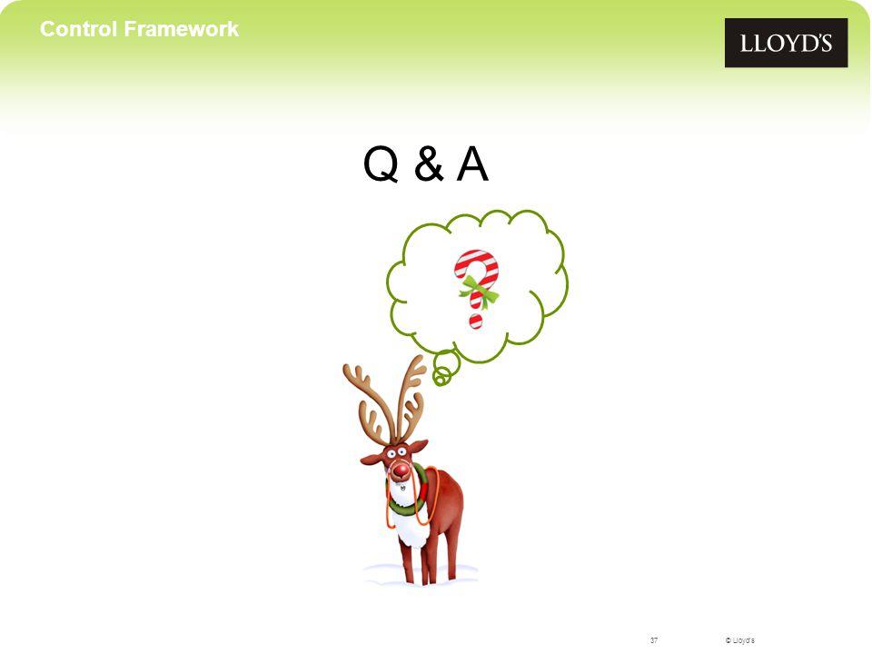 © Lloyd's Q & A 37 Control Framework