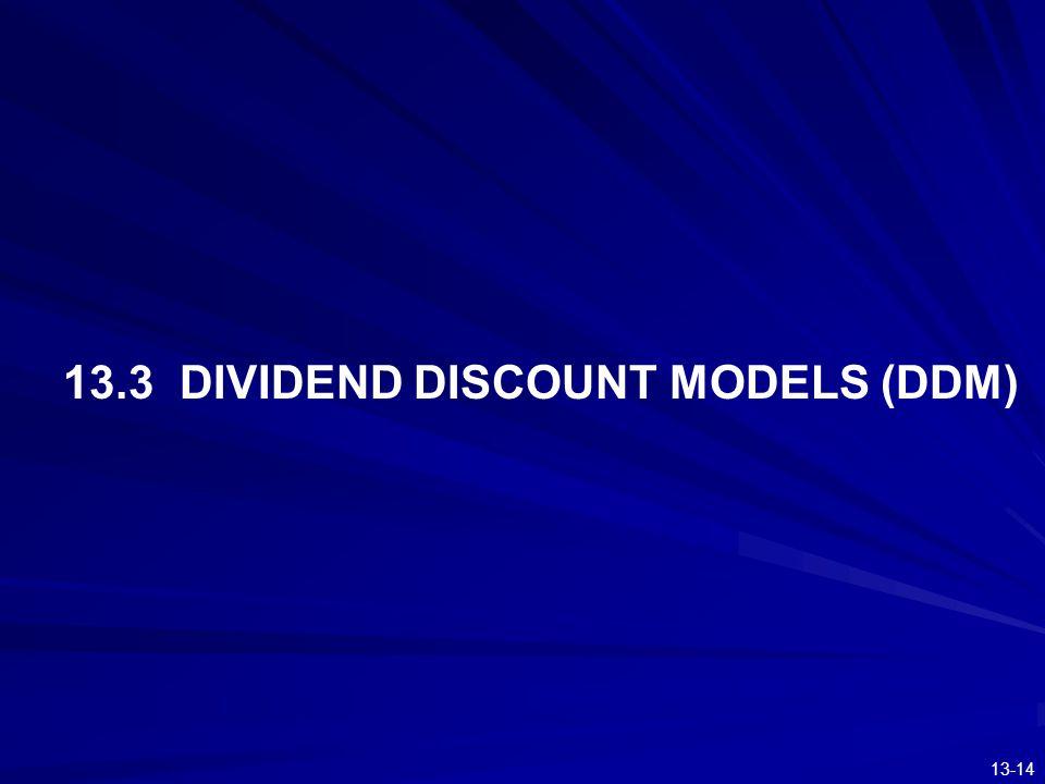 13-14 13.3 DIVIDEND DISCOUNT MODELS (DDM)