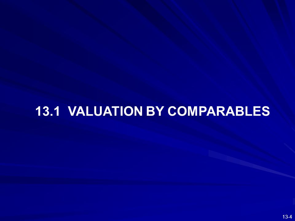 13-5 Models of Equity Valuation Valuation models using comparable information –Analyze the relationship between stock prices and various determinant factors for similar firms The internet provides a convenient way to access information of firms, e.g., –EDGAR provided by SEC All public companies are required to file registration statements, periodic reports, and other forms electronically through EDGAR –Finance.yahoo.com –Standard and Poor's Market Insight Service, including COMPUSTAT, a database of financial, statistical, and market information on active and inactive companies throughout the world