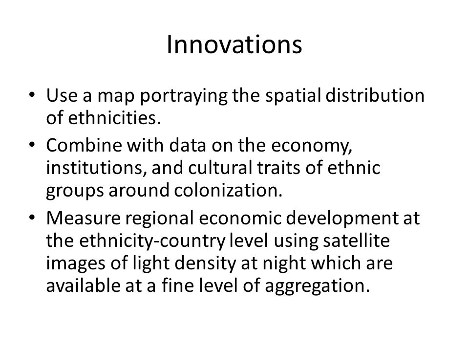 Innovations Use a map portraying the spatial distribution of ethnicities.