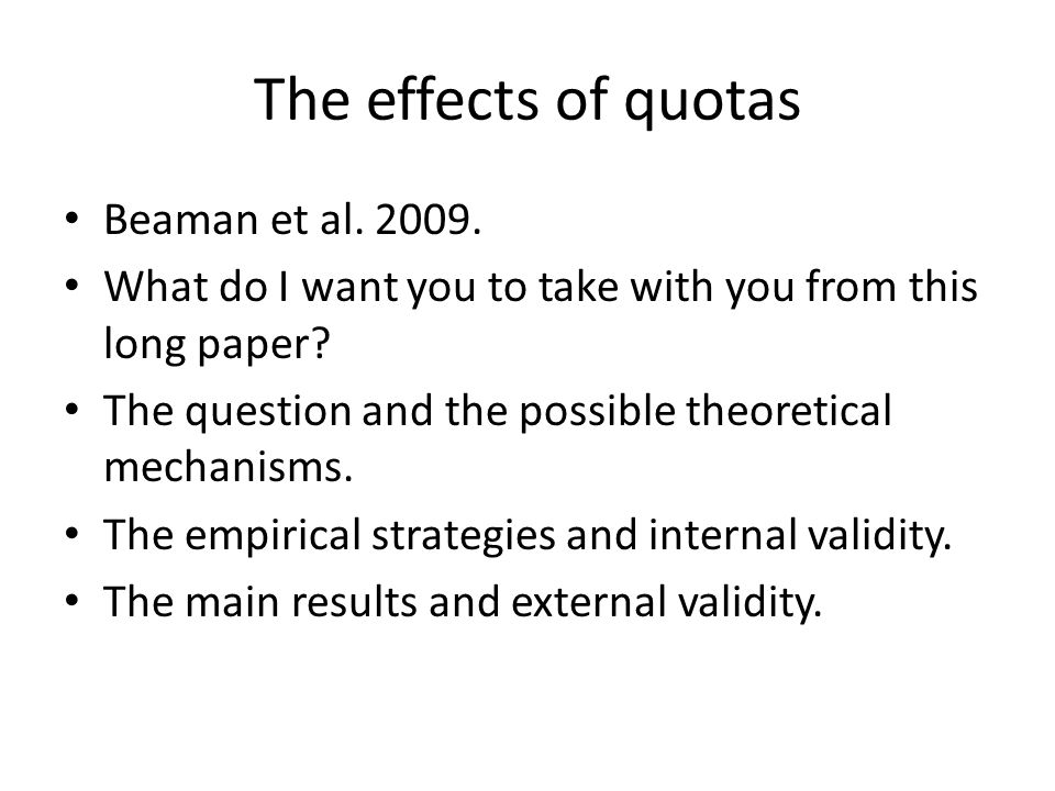 The effects of quotas Beaman et al. 2009.