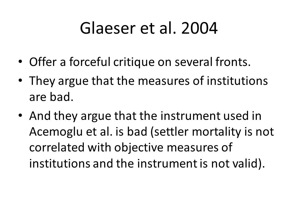 Glaeser et al. 2004 Offer a forceful critique on several fronts.