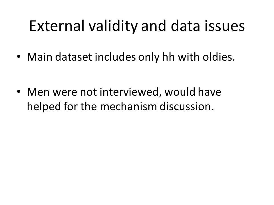 External validity and data issues Main dataset includes only hh with oldies.