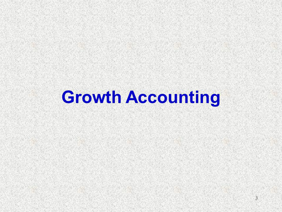 3 Growth Accounting