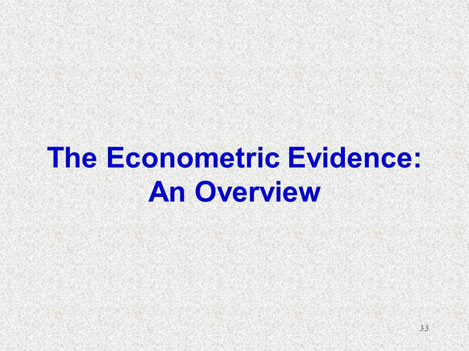 33 The Econometric Evidence: An Overview