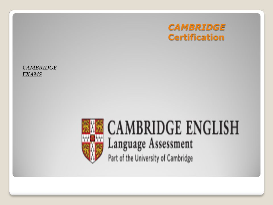 CAMBRIDGE Certification CAMBRIDGE EXAMS