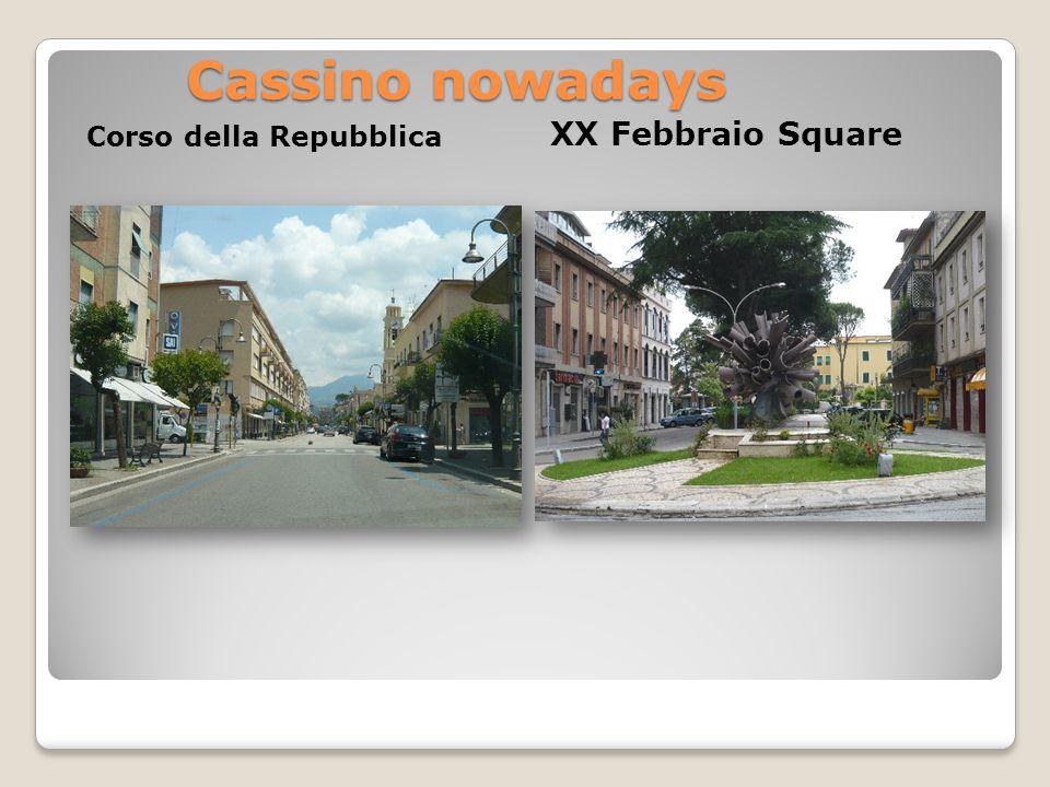 Cassino nowadays Corso della Repubblica XX Febbraio Square