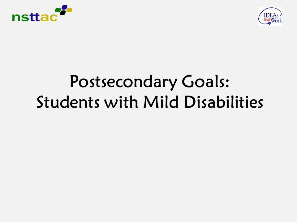 Postsecondary Goals: Students with Mild Disabilities