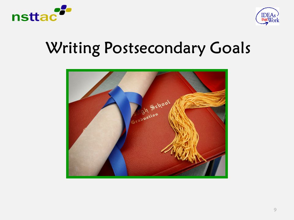 9 Writing Postsecondary Goals