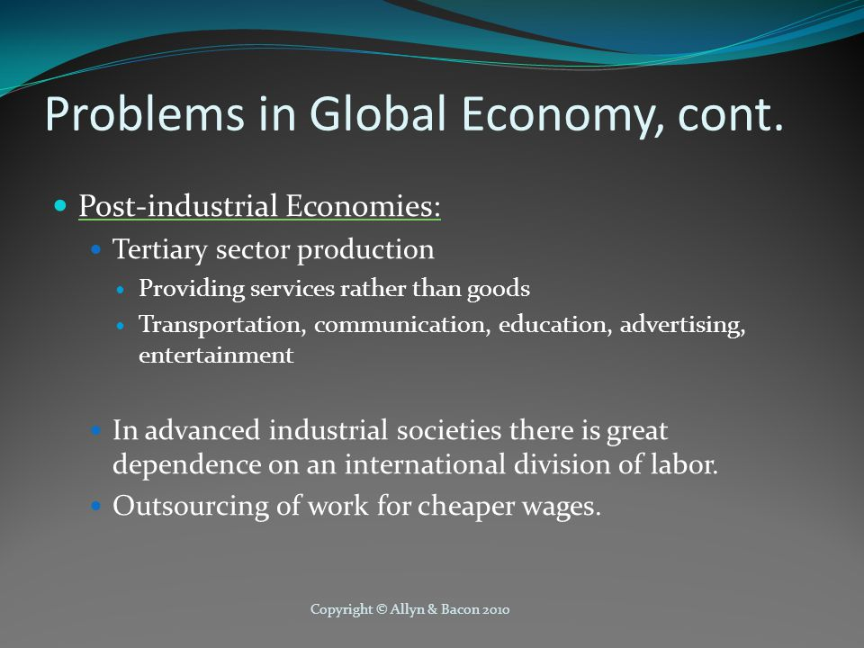 Copyright © Allyn & Bacon 2010 Problems in Global Economy, cont.