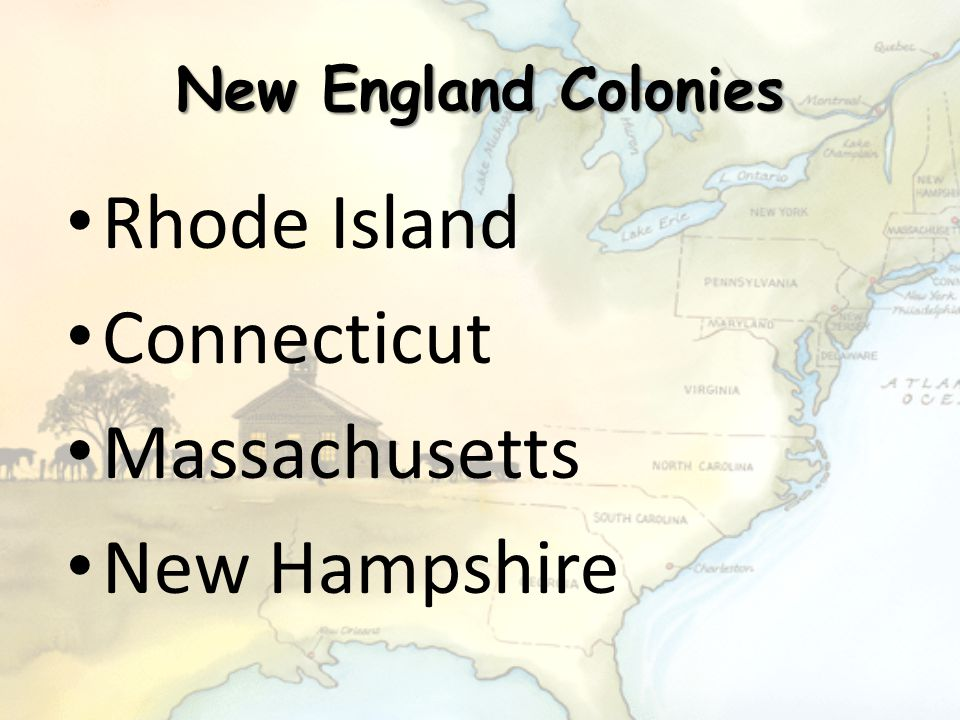 New England Climate and Physical Features – Rocky Soils – Short farming season – Subsistence farming – Bad farming conditions – Great harbors for port Cities like Boston