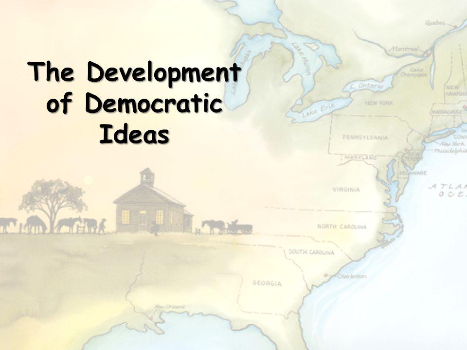 The Development of Democratic Ideas