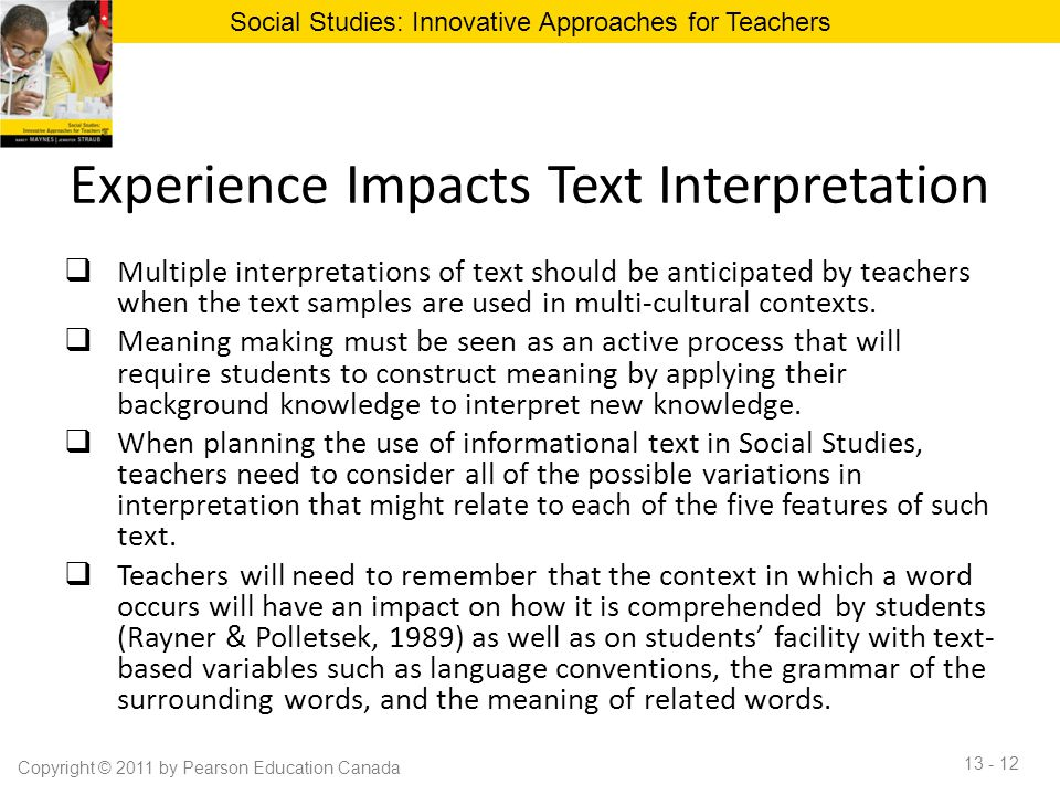 Experience Impacts Text Interpretation  Multiple interpretations of text should be anticipated by teachers when the text samples are used in multi-cu