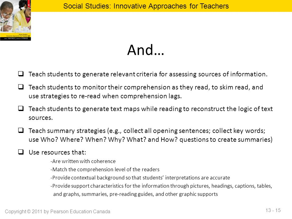 And…  Teach students to generate relevant criteria for assessing sources of information.  Teach students to monitor their comprehension as they read