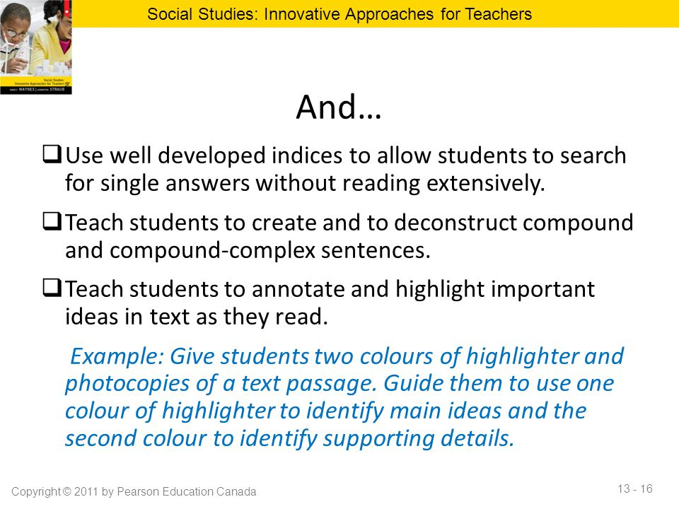 And…  Use well developed indices to allow students to search for single answers without reading extensively.  Teach students to create and to decons