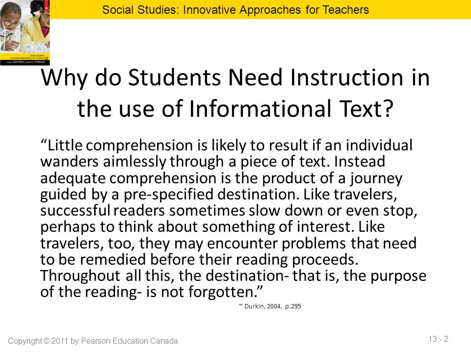 """Why do Students Need Instruction in the use of Informational Text? """"Little comprehension is likely to result if an individual wanders aimlessly throug"""