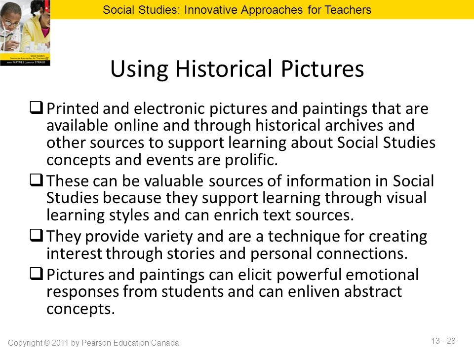 Using Historical Pictures  Printed and electronic pictures and paintings that are available online and through historical archives and other sources