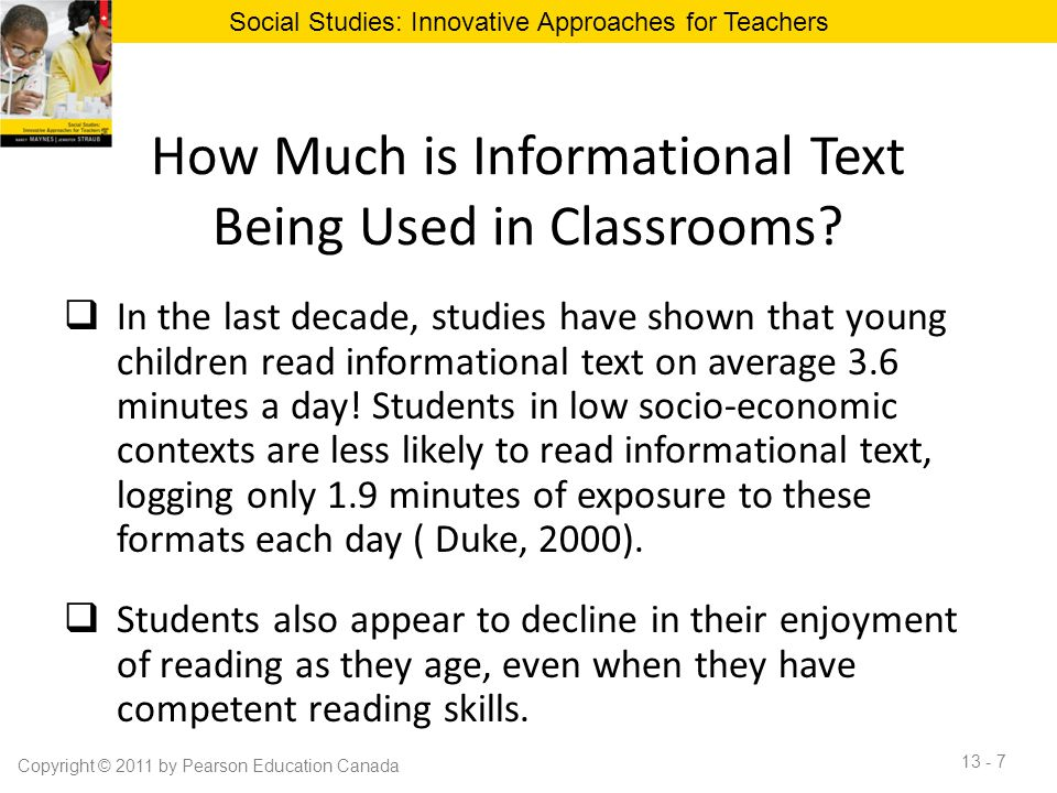 How Much is Informational Text Being Used in Classrooms?  In the last decade, studies have shown that young children read informational text on avera