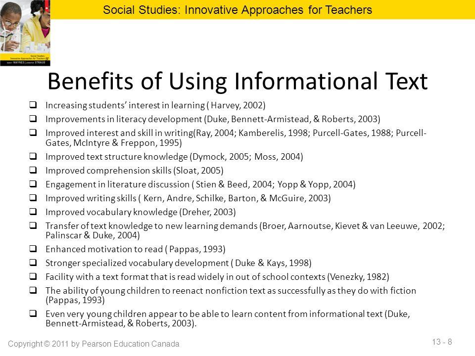 Benefits of Using Informational Text  Increasing students' interest in learning ( Harvey, 2002)  Improvements in literacy development (Duke, Bennett