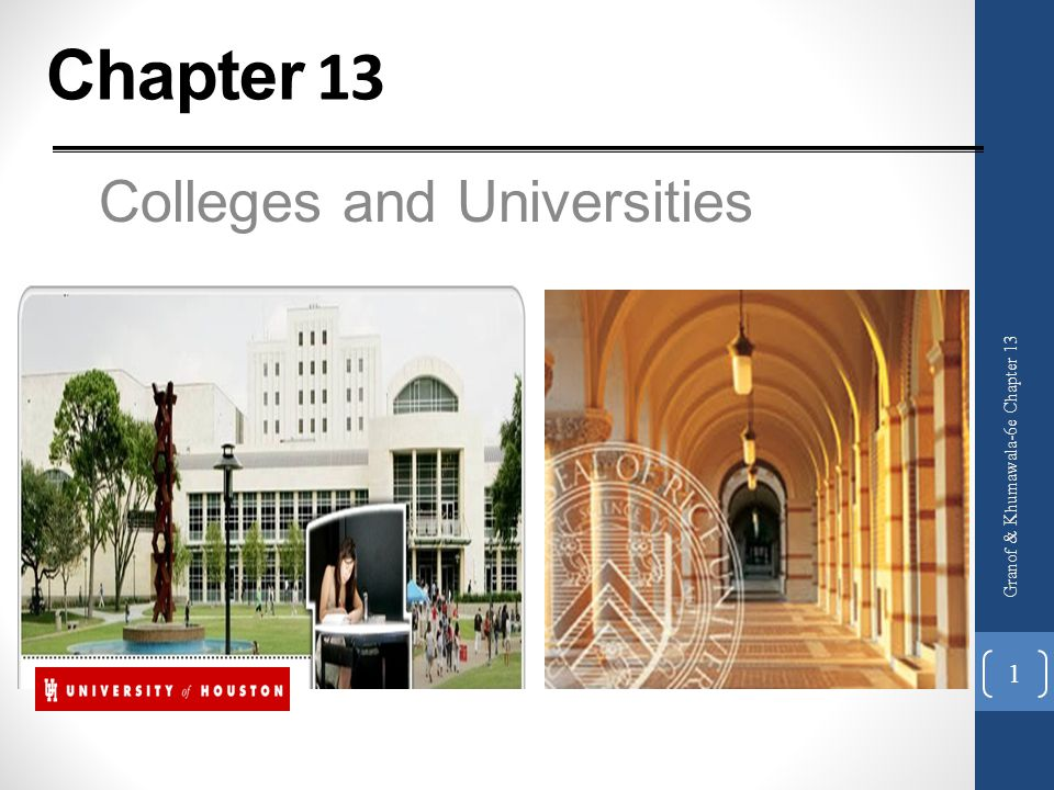 Chapter 13 Colleges and Universities Granof & Khumawala-6e Chapter 13 1
